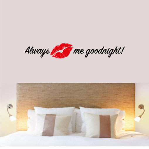 Diverse Wallstickers - Always kiss me goodnight